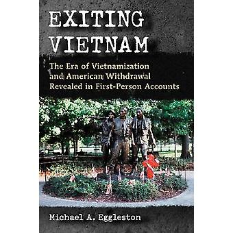 Exiting Vietnam - The Era of Vietnamization and American Withdrawal Re