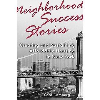Neighborhood Success Stories - Creating and Sustaining Affordable Hous