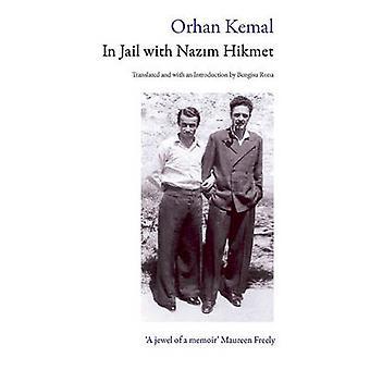In Jail with Nazim Hikmet by Orhan Kemal - Bengisu Rona - 97808635641
