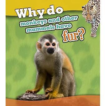 لماذا القرود وثدييات أخرى يكون الفراء؟ من هولي بومون-978140