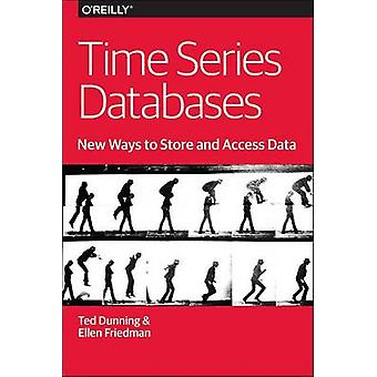 Time Series Databases - New Ways to Store and Acces Data by Ted Dunni