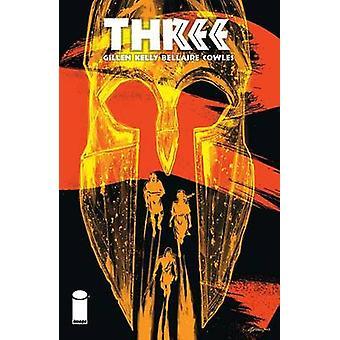 Three - Volume 1 by Kieron Gillen - Ryan Kelly - Jordie Bellair - 9781