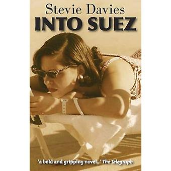 Into Suez by Stevie Davies - 9781906998370 Book