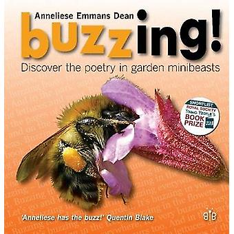 Buzzing! - Discover the Poetry in Garden Minibeasts by Anneliese Emman