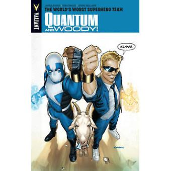 Quantum and Woody - Volume 1 - The World's Worst Superhero Team by Jame