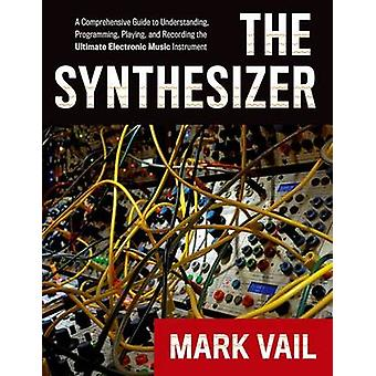 The Synthesizer - A Comprehensive Guide to Understanding - Programming