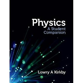 Physics - A Student Companion by Lowry Kirkby - 9781904842682 Book