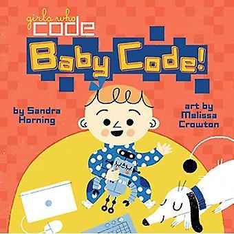 Baby Code! (Girls Who Code) [Board book]