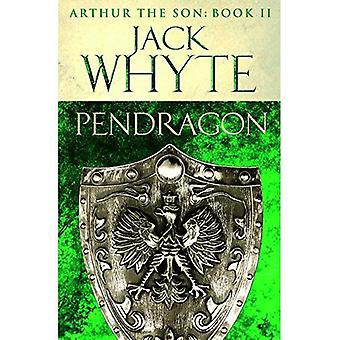 Pendragon: Legends of Camelot 7 (Arthur the Son - Book II)