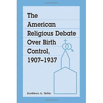 Die amerikanische religiöse Debatte über Geburtenkontrolle, 1907-1937