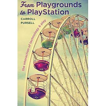 From Playgrounds to PlayStation: The Interaction of Technology and Play