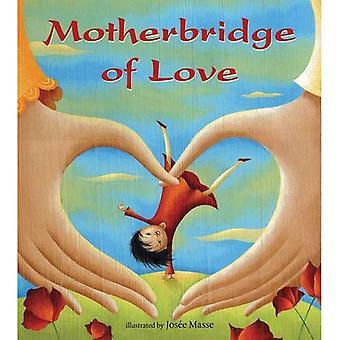 Motherbridge of Love PB