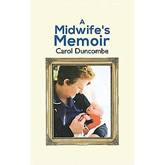 A Midwife's Memoir