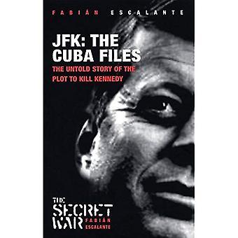 JFK - The Cuba Files: The Untold Story of the Plot to Kill Kennedy (Secret War)