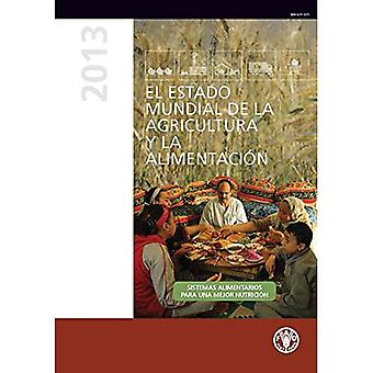 El estado mundial de la agricultura y la alimentacion 2013: Sistemas alimentarios para una mejor nutricion