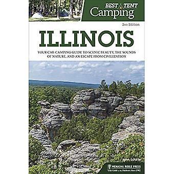 Best Tent Camping: Illinois: Your Car-Camping Guide to Scenic Beauty, the Sounds of Nature, and an Escape from Civilization� (Best Tent Camping)