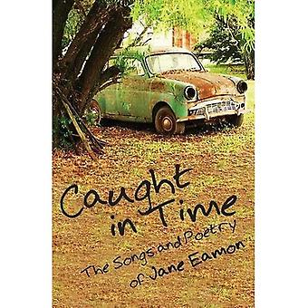 Caught in Time: Songs & Poetry