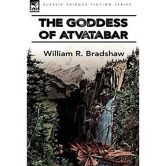 The Goddess of Atvatabar by Bradshaw & William R.