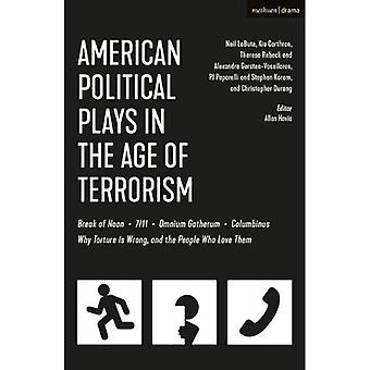 American Political Plays in� the Age of Terrorism: Break of Noon; 7/11; Omnium Gatherum; Columbinus;� Why Torture is Wrong, and� the People Who Love Them