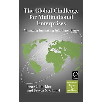 The Global Challenge for Multinational Enterprises Managing Increasing Interdependence by Buckley & P. J.