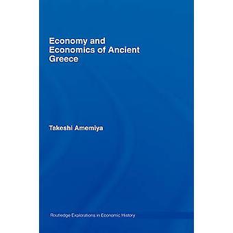 Economy and Economics of Ancient Greece by Amemiya & Takeshi