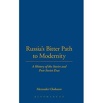 Russias Bitter Path to Modernity by Chubarov & Alexander