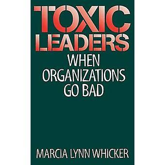 Giftige Führer wenn Organisationen von Whicker & Marcia schlecht gehen