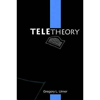 Teletheory door Ulmer & Gregory L.