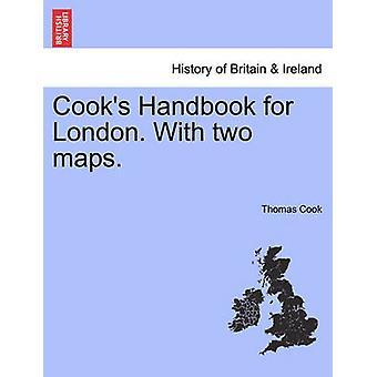 Köche-Handbuch für London. Mit zwei Karten. von Cook & Thomas