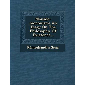Monadomononism An Essay On The Philosophy Of Existence... by Sena & Rmachandra