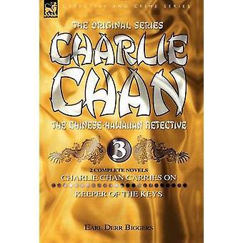 Charlie Chan Volume 3 Charlie Chan Carries On  Keeper of the Keys by Biggers & Earl & Derr