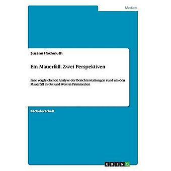 Ein Mauerfall. Zwei Perspektiven by Hochmuth & Susann