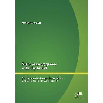 Commencer à jouer à des jeux avec ma marque Die Kommunikationspsychologischen Erfolgsfaktoren Von Advergames par Bernhardt & Nancy