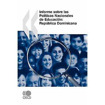 Revisin de Polticas Nacionales de Educacin Informe sobre las Polticas Nacionales de Educacin Repblica Dominicana by OECD Publishing