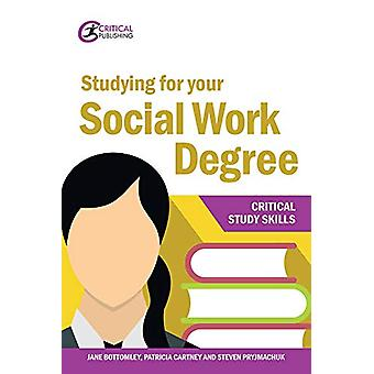 Studying for your Social Work Degree by Studying for your Social Work