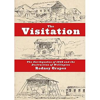The Visitation - The Earthquakes of 1848 and the Destruction of Wellin