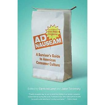 Ad Nauseam - A Survivor's Guide to American Consumer Culture by Carrie