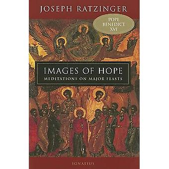 Images of Hope - Meditations on Major Feasts by Joseph Ratzinger - Joh