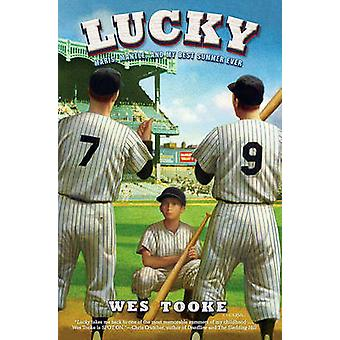 Lucky - Maris - Mantle - and My Best Summer Ever by Wes Tooke - 978141