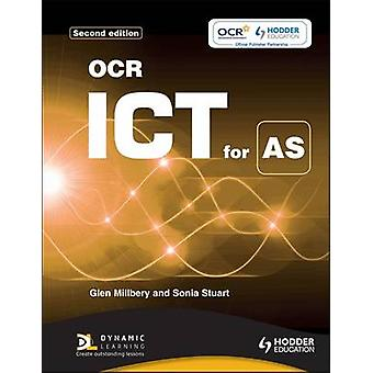 OCR ICT for AS (2nd Revised edition) by Sonia Stuart - Glen Milberry