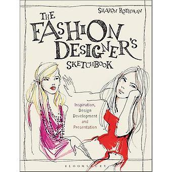 The Fashion Designer's Sketchbook - Inspiration - Design Development a