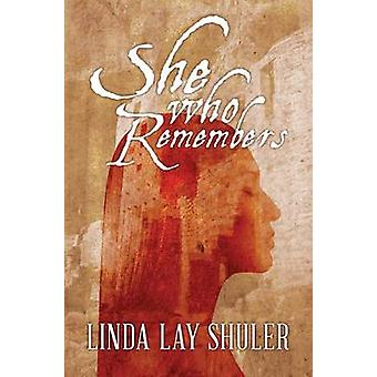 She Who Remembers by Linda Lay Shuler - 9781477807491 Book