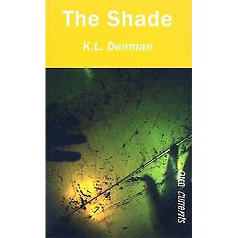 The Shade by K L Denman - 9781551439310 Book
