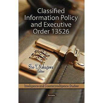 Classified Information Policy & Executive Order 13526 by Sho Y. Nakag