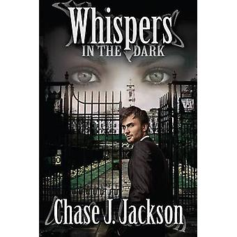 Whispers in the Dark by Chase J Jackson - 9781939371096 Book