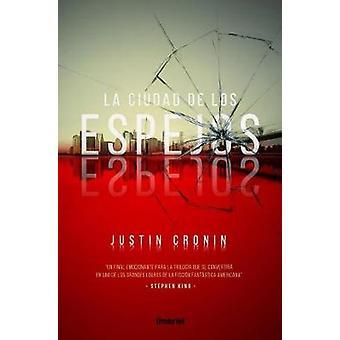 Ciudad de Los Espejos - La by Justin Cronin - 9788492915941 Book