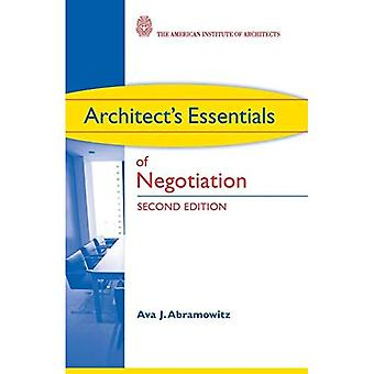 Architect's Essentials of Negotiation (The Architects Essentials of Professional Practice)