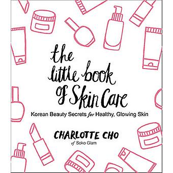 Little Book of Skin Care by Charlotte Cho