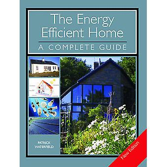 The Energy Efficient Home by Patrick Waterfield