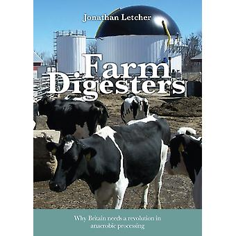 Farm Digesters: Why Britain Needs a Revolution in Anaerobic Processing (Paperback) by Letcher Jonathan